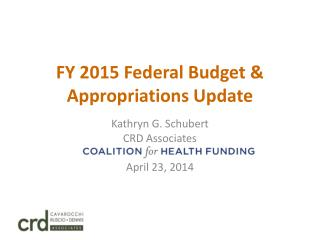 FY 2015 Federal Budget & Appropriations Update