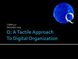 Q: A Tactile Approach To Digital Organization