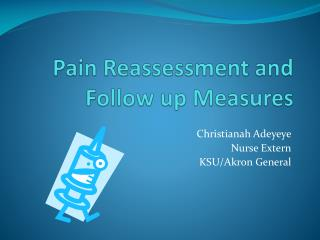 Pain Reassessment and Follow up Measures