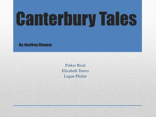 Canterbury Tales By:  Geoffrey  Chaucer