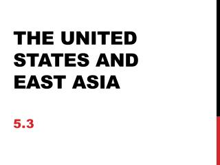 The United States and east Asia