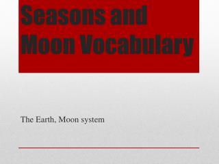 Seasons and Moon Vocabulary