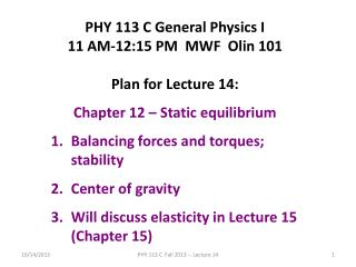 PHY 113 C General Physics I 11 AM-12:15 PM  MWF  Olin 101 Plan for Lecture 14:
