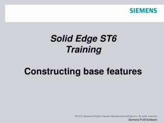 Solid Edge  ST6 Training Constructing base features