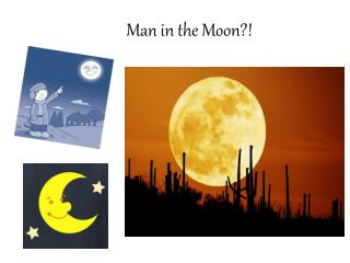 Man in the Moon?!