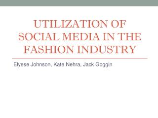 Utilization of Social media in the fashion industry