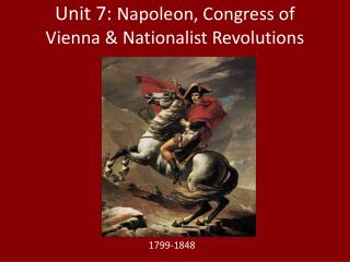Unit 7:  Napoleon, Congress of Vienna & Nationalist Revolutions