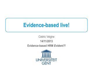 Evidence-based live!