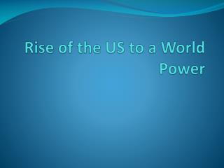 Rise of the US to a World Power