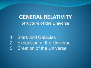 GENERAL RELATIVITY Structure of the Universe