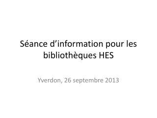 Séance d'information pour  les  bibliothèques  HES