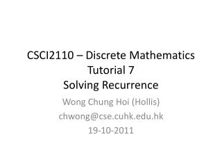 CSCI2110 – Discrete Mathematics Tutorial 7 Solving Recurrence
