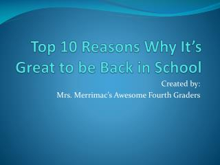 Top 10 Reasons Why It�s Great to be Back in School