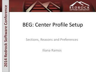 BEG: Center Profile Setup