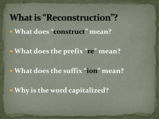"What is ""Reconstruction""?"