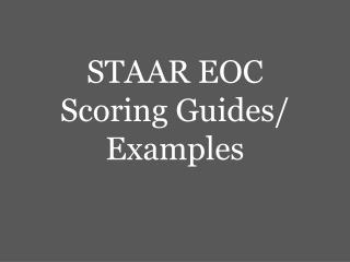 STAAR EOC Scoring Guides/ Examples
