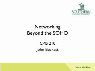Networking Beyond the SOHO