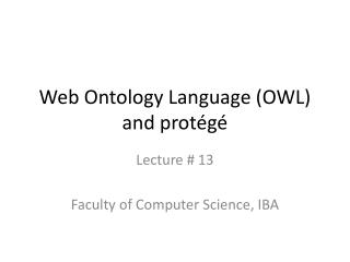 Web Ontology Language (OWL) and protégé