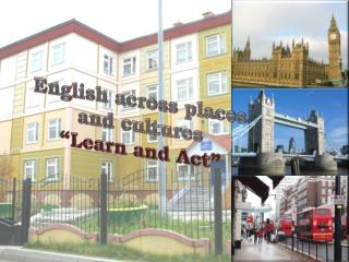 "English across places and cultures ""Learn and Act"""