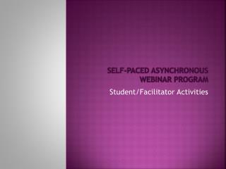 Self-paced asynchronous webinar program