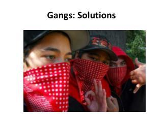 Gangs: Solutions