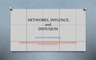 NETWORKS, INFLUNCE, and   DIFFUSION