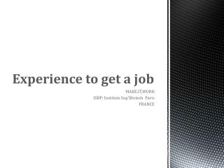 Experience  to  get  a job