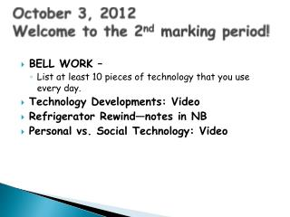 October 3, 2012 Welcome to the 2 nd  marking period!