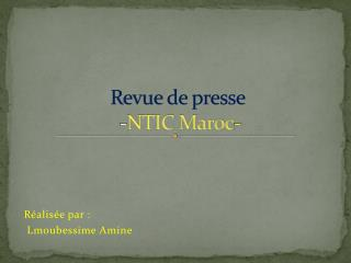 Revue  de presse   - NTIC Maroc-
