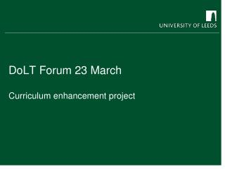 DoLT  Forum 23 March Curriculum enhancement project