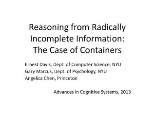 Reasoning from Radically Incomplete Information: The Case of Containers