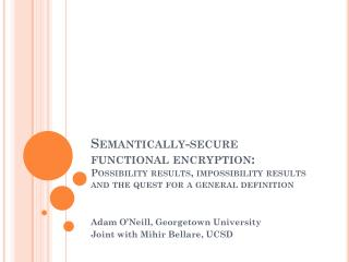 Adam O'Neill, Georgetown University Joint with  Mihir Bellare , UCSD