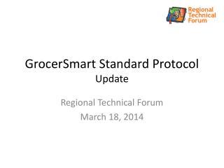 GrocerSmart  Standard Protocol Update