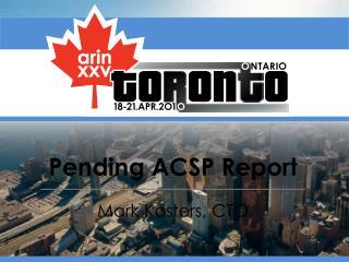 Pending ACSP Report