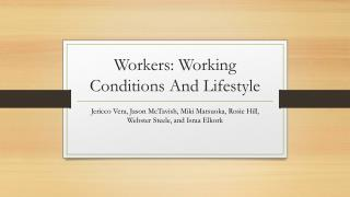 Workers: Working Conditions And Lifestyle