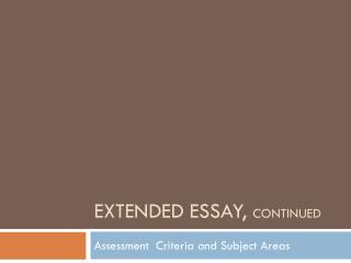 Extended Essay,  Continued