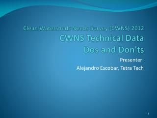 Clean Watersheds Needs Survey (CWNS) 2012 CWNS Technical Data  Dos and Don'ts