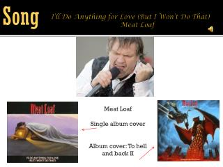 I'll Do Anything for Love (But I Won't Do That)  Meat Loaf
