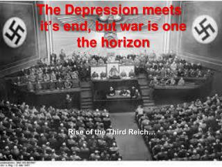 The Depression meets it's end, but war is one the horizon