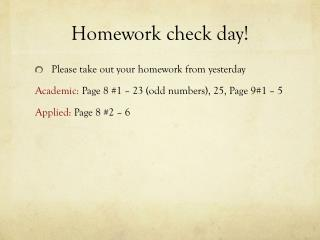 Homework check day!