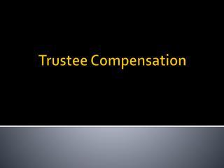 Trustee Compensation