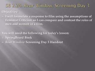 SB 2.24.  Rear Window . Screening Day 3