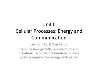 Unit II Cellular Processes: Energy and Communication