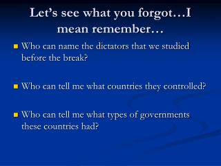 Let's see what you forgot…I mean remember…