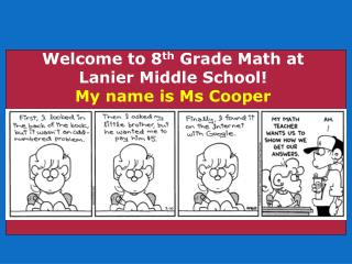 Welcome to 8 th  Grade Math at Lanier Middle School! My name is Ms Cooper