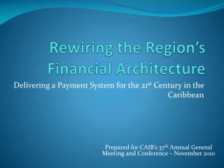 Rewiring the Region's Financial Architecture