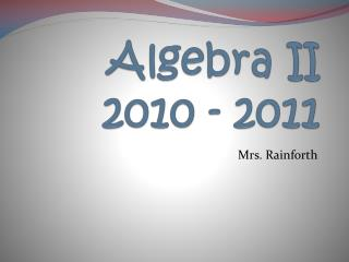 Algebra II 2010 - 2011