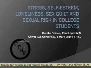 Stress, Self-Esteem, Loneliness, Sex  Guilt  and Sexual Risk in College Students
