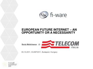 European future internet – an opportunity or a  necessarity