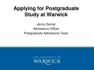Applying for Postgraduate Study at Warwick